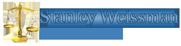 Stanley Weissman – Attorney at Law